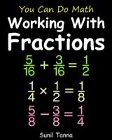 You Can Do Math: Working With Fractions