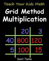 Teach Your Kids Math: Grid Method Mutiplication