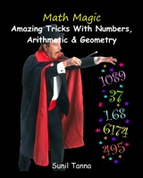 Math Magic: Amazing Tricks With Numbers, Arithmetic and Geometry!