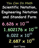 You Can Do Math: Scientific Notation, Engineering Notation and Standard Form